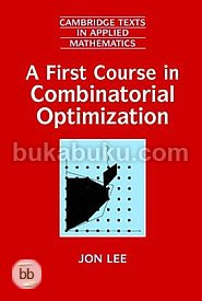 A First Course in Combinatorial Optimization (Cambridge Texts in Applied Mathematics)