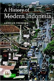 a history of modern indonesia, adrian vickers