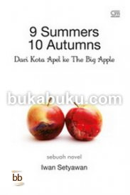 9 Summers 10 Autums - Dari Kota Apel ke The Big Apple