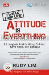 Tweak Your Life: Attitude is Everything