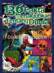 136 Fakta Menakjubkan Tentang Dunia (The Ultimate Book of Knowledge)