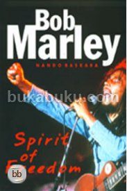Bob Marley, Spirit of Freedom