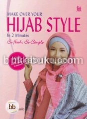 Make Over Your Hijab Style In 2 Minutes: So Fresh, So Simple