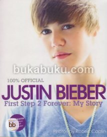 Justin Bieber: First Step 2 Forever [MIZAN BOOK FAIR 2013 NETT]