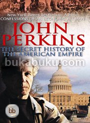 John Perkins: The Secret History of The American Empire [Gebyar Diskon Ufuk]
