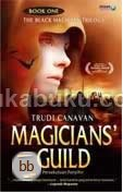 The Black Magician Trilogy #1: The Magicians� Guild - Persekutuan Penyihir