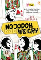 No Jodoh We Cry [Buku Obral Agromedia 2]