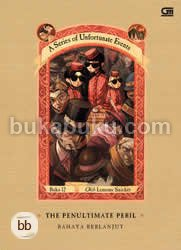 A Series of Unfortunate Events #12: Bahaya Berlanjut - The Penultimate Peril